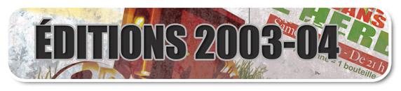 Les éditions 2003 & 2004 du festival Courts dans l'Herbe