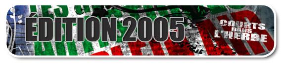 Tous les courts projet�s lors des festivals Courts dans l'Herbe 2005