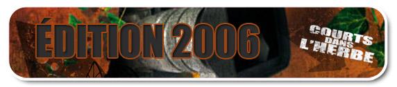 Tous les courts projet�s lors des festivals Courts dans l'Herbe 2006