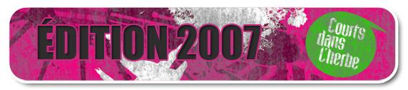 Tous les courts projet�s lors des festivals Courts dans l'Herbe 2007